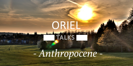 Oriel Talks Anthropocene