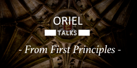 Oriel Talks: From First Principles