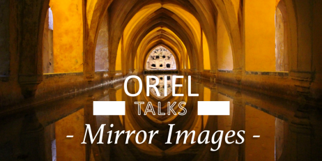 Oriel Talks: Mirror Images