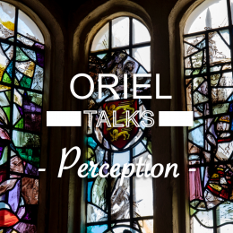 Oriel Talks: Perception